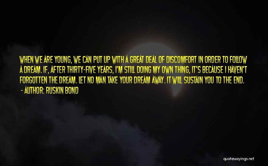 Follow The Dream Quotes By Ruskin Bond