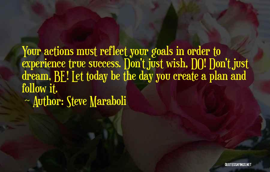 Follow The Dream Quotes By Steve Maraboli