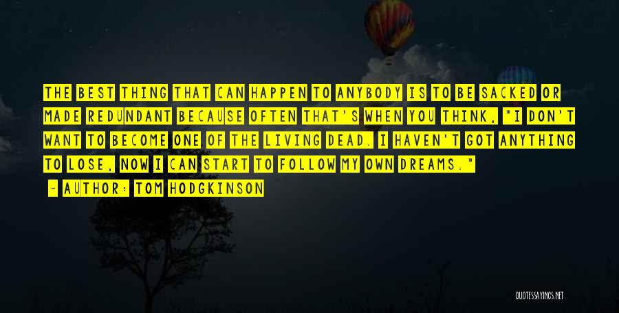 Follow The Dream Quotes By Tom Hodgkinson