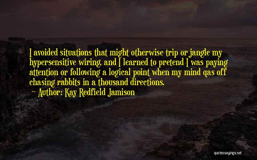 Following Directions Quotes By Kay Redfield Jamison