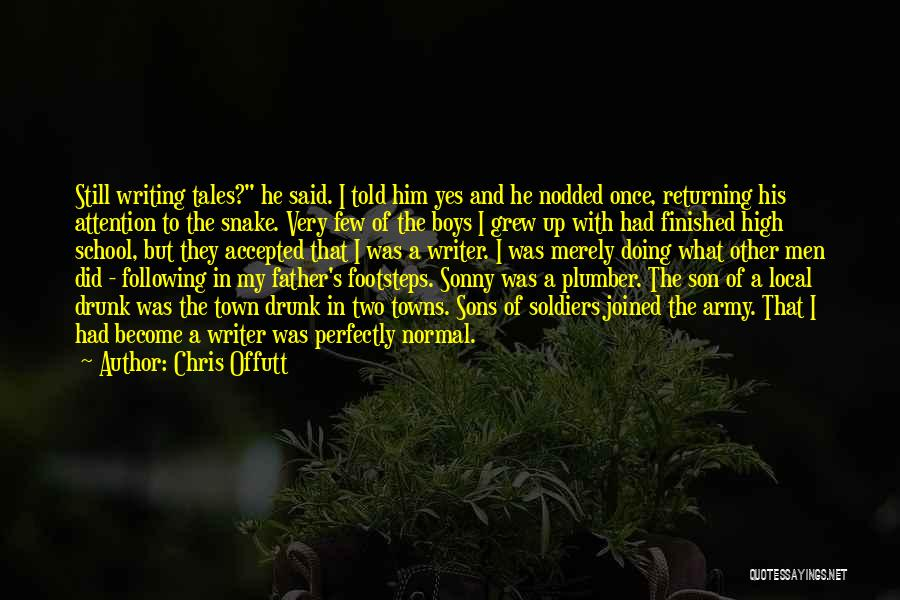 Following Father's Footsteps Quotes By Chris Offutt