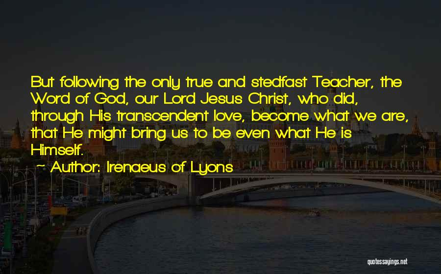 Following God's Word Quotes By Irenaeus Of Lyons