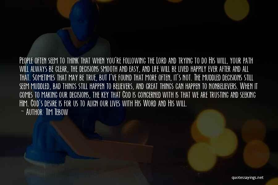 Following God's Word Quotes By Tim Tebow