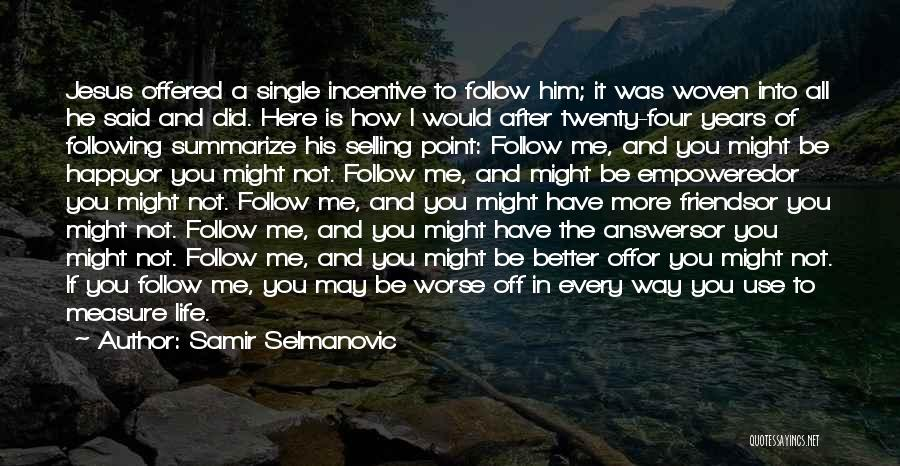 Following Up Quotes By Samir Selmanovic