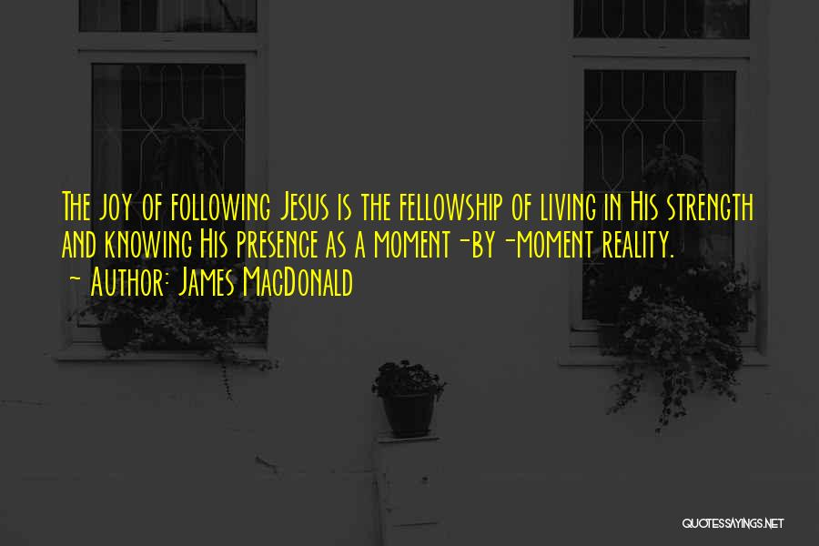 Following Your Joy Quotes By James MacDonald
