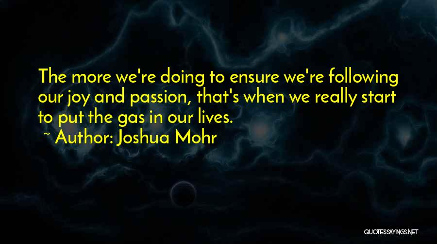 Following Your Joy Quotes By Joshua Mohr