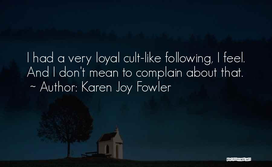 Following Your Joy Quotes By Karen Joy Fowler