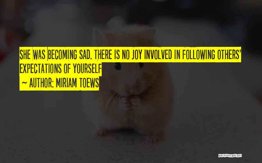 Following Your Joy Quotes By Miriam Toews