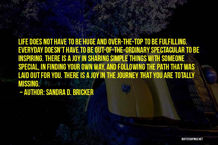 Following Your Joy Quotes By Sandra D. Bricker