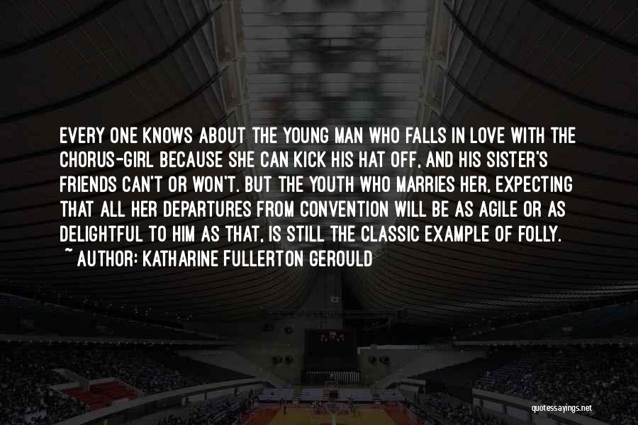 Folly Of Youth Quotes By Katharine Fullerton Gerould