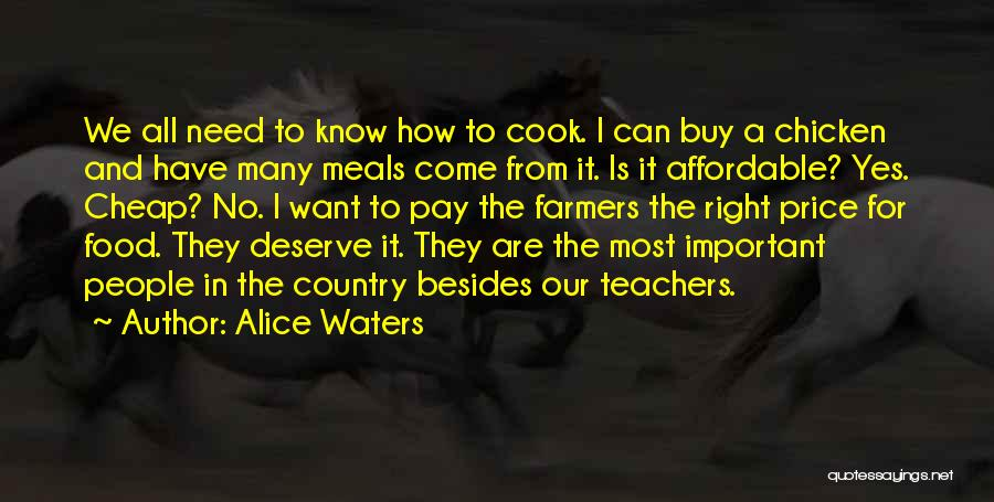 Food And Meals Quotes By Alice Waters
