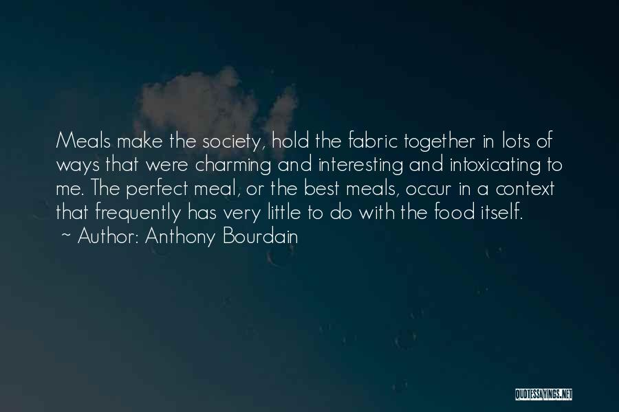 Food And Meals Quotes By Anthony Bourdain