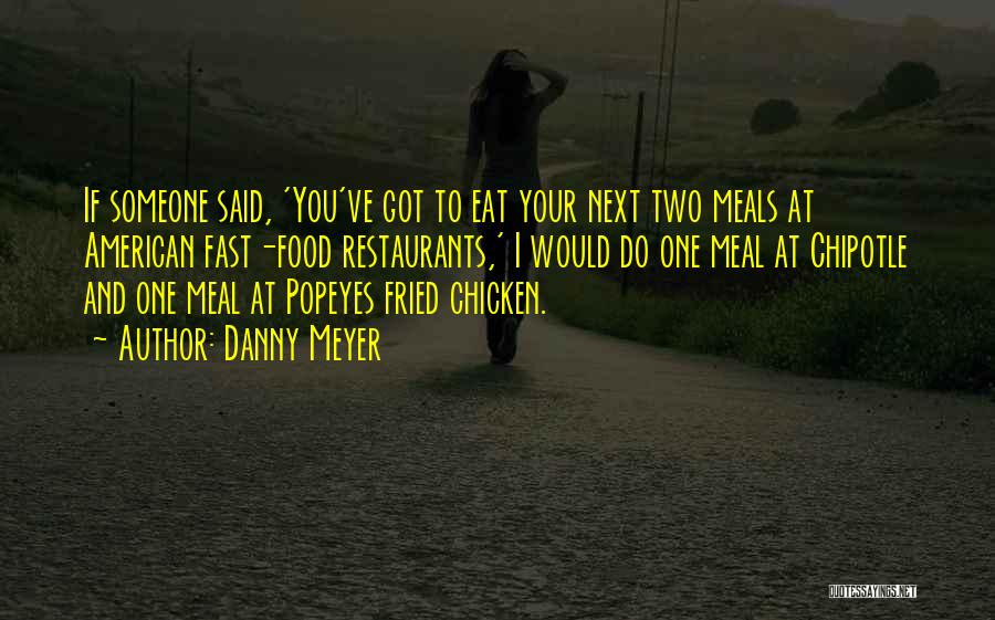 Food And Meals Quotes By Danny Meyer