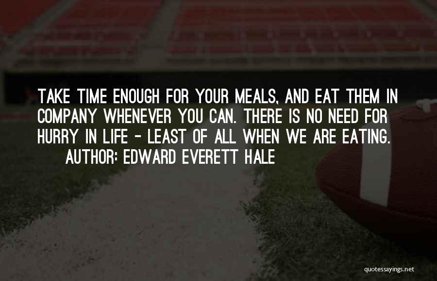 Food And Meals Quotes By Edward Everett Hale