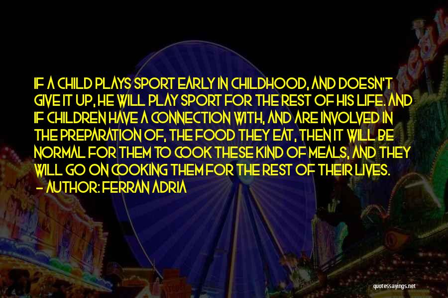 Food And Meals Quotes By Ferran Adria