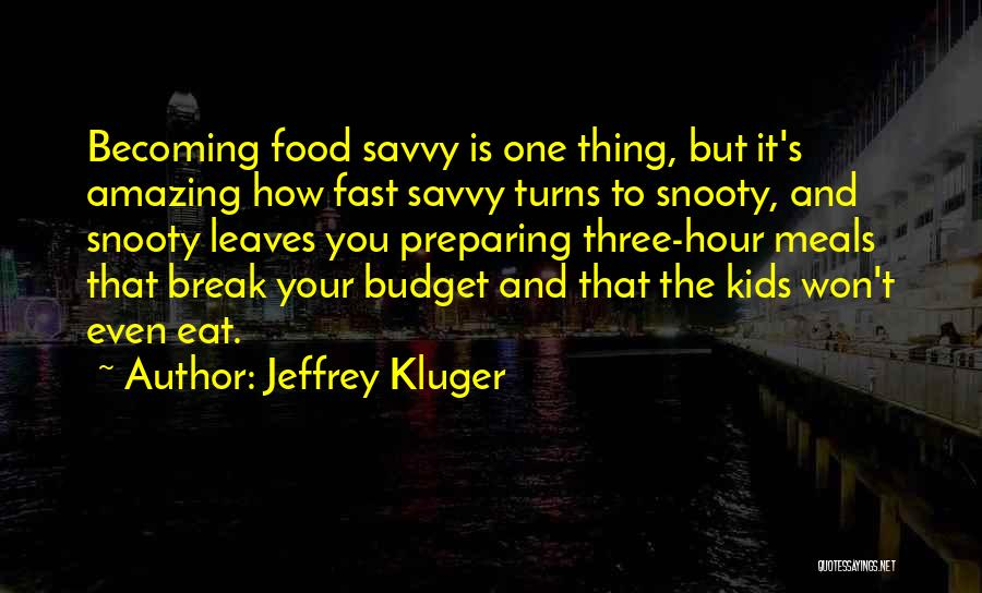 Food And Meals Quotes By Jeffrey Kluger