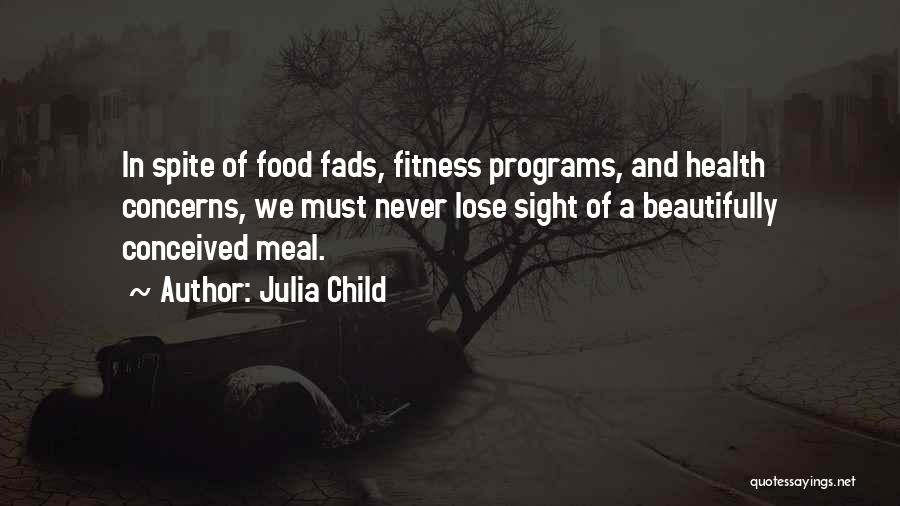 Food And Meals Quotes By Julia Child