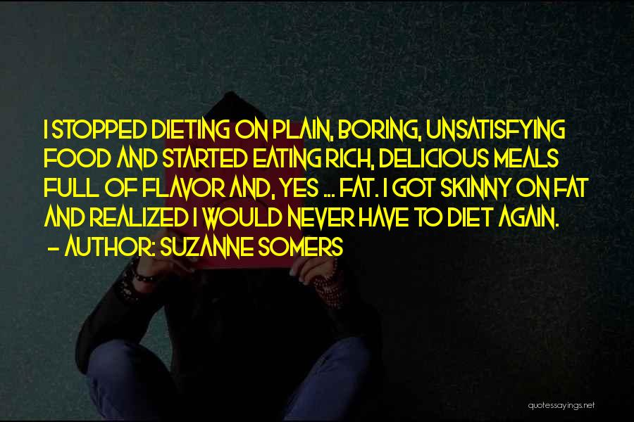 Food And Meals Quotes By Suzanne Somers