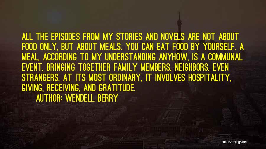 Food And Meals Quotes By Wendell Berry