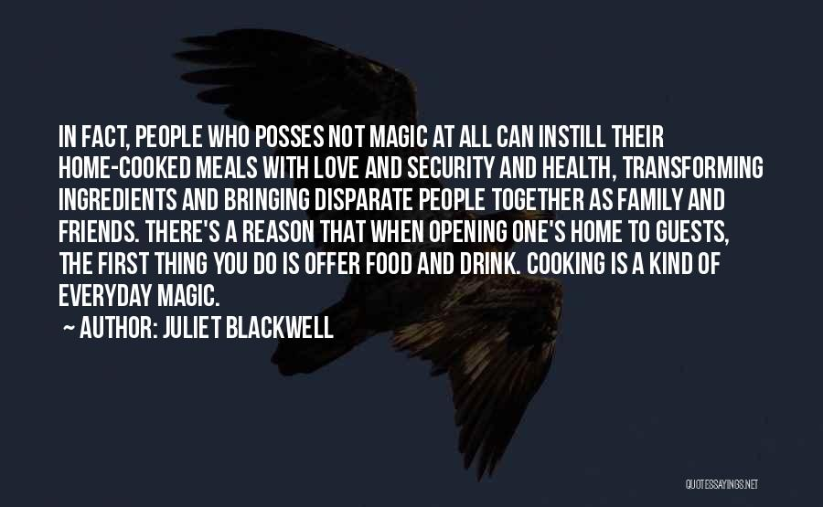 Food Bringing Family Together Quotes By Juliet Blackwell