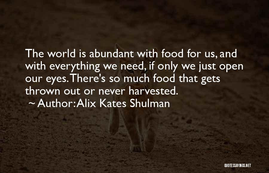 Food Is Everything Quotes By Alix Kates Shulman
