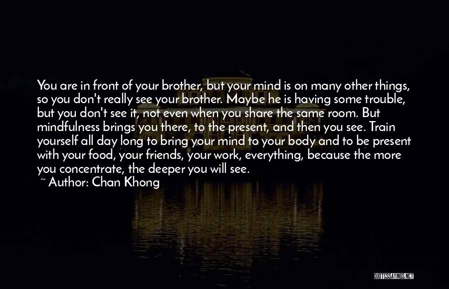 Food Is Everything Quotes By Chan Khong