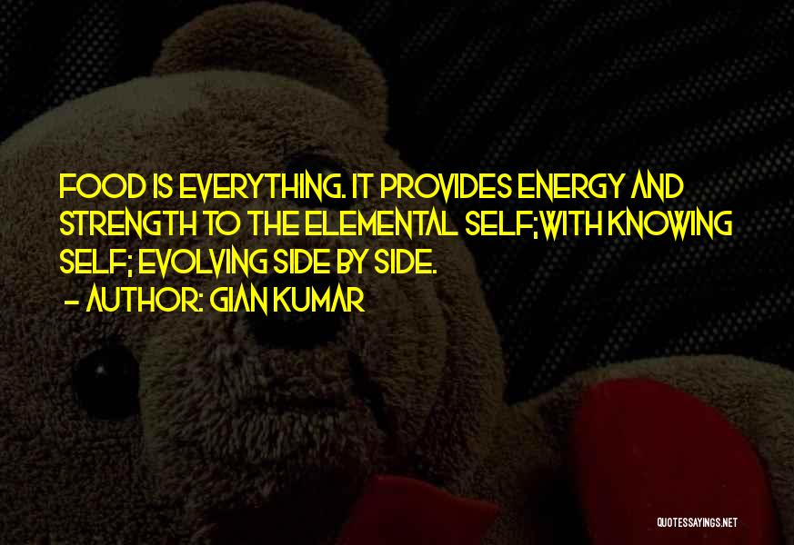 Food Is Everything Quotes By Gian Kumar
