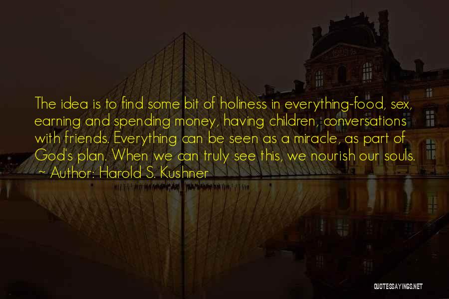 Food Is Everything Quotes By Harold S. Kushner