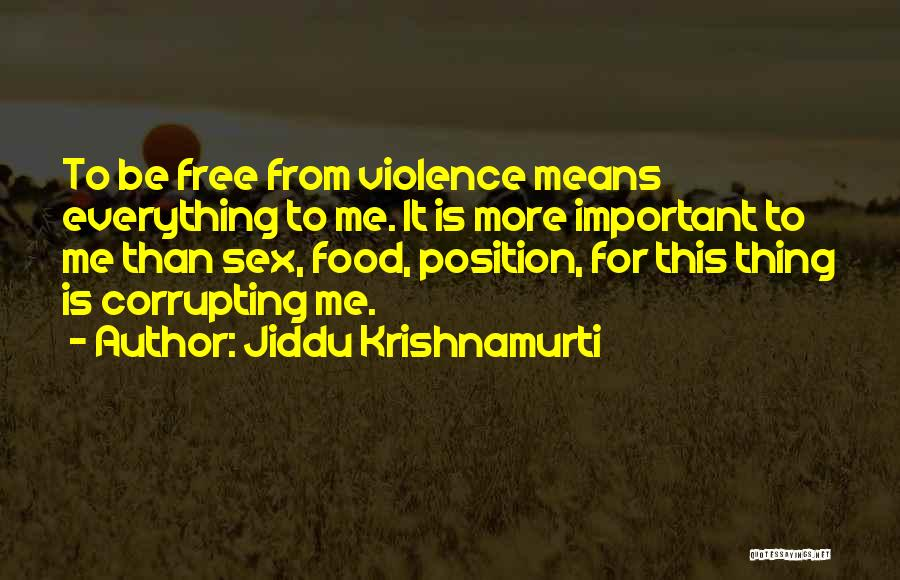 Food Is Everything Quotes By Jiddu Krishnamurti