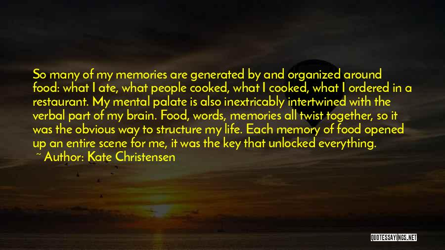 Food Is Everything Quotes By Kate Christensen