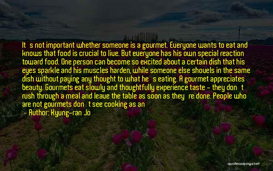 Food Is Everything Quotes By Kyung-ran Jo