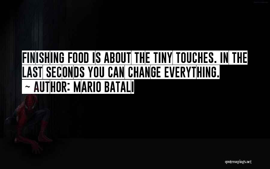 Food Is Everything Quotes By Mario Batali