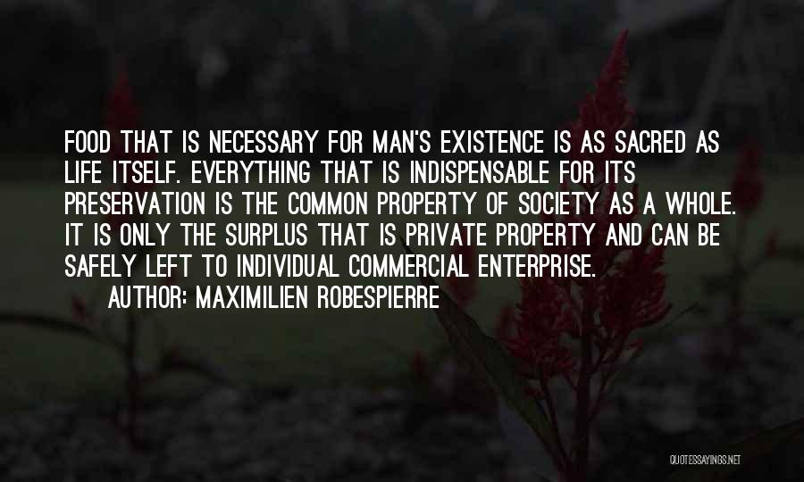 Food Is Everything Quotes By Maximilien Robespierre