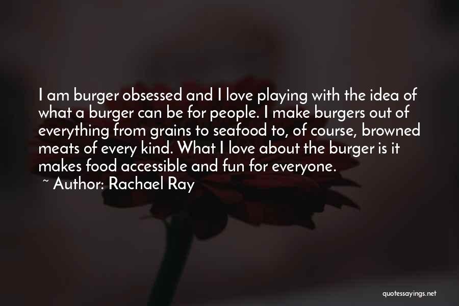 Food Is Everything Quotes By Rachael Ray
