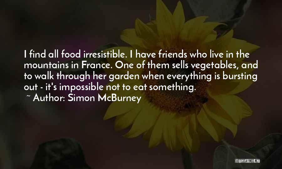 Food Is Everything Quotes By Simon McBurney