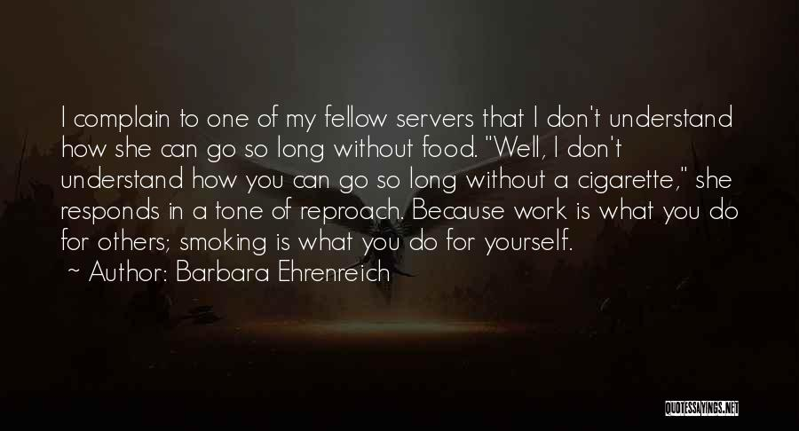 Food Servers Quotes By Barbara Ehrenreich