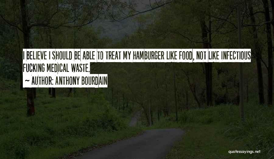 Food Treat Quotes By Anthony Bourdain