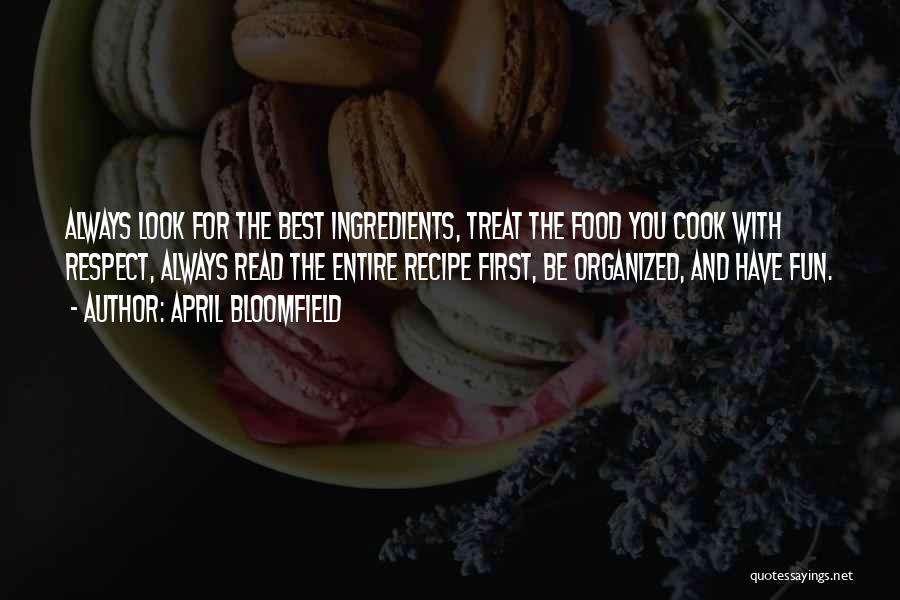 Food Treat Quotes By April Bloomfield