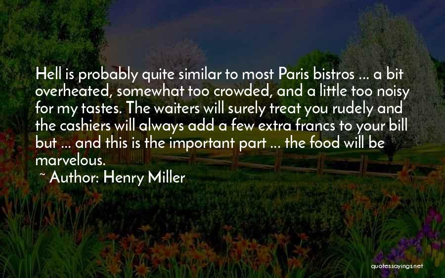 Food Treat Quotes By Henry Miller