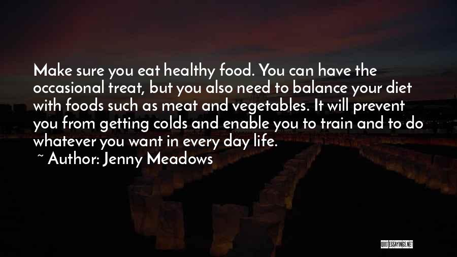 Food Treat Quotes By Jenny Meadows