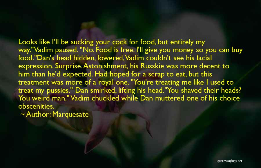 Food Treat Quotes By Marquesate