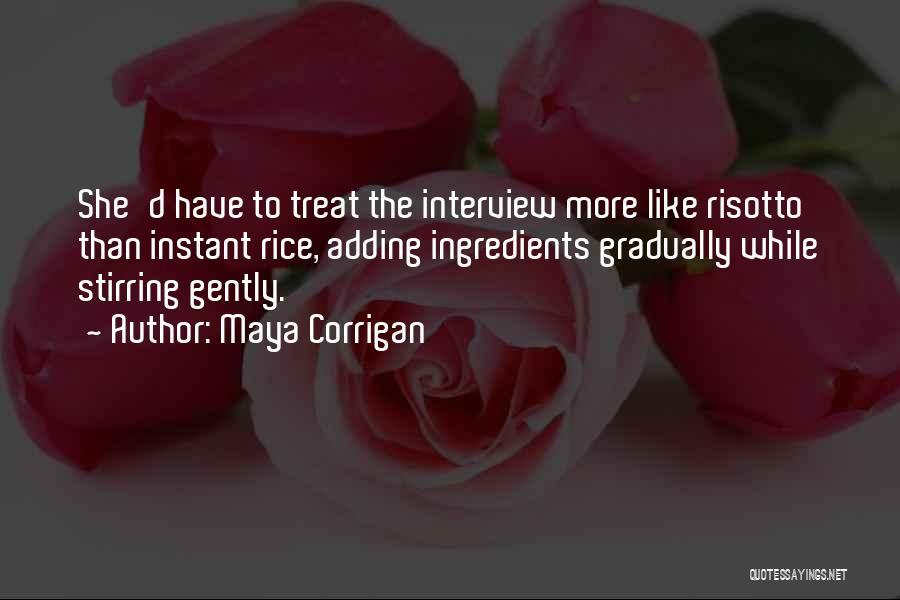 Food Treat Quotes By Maya Corrigan