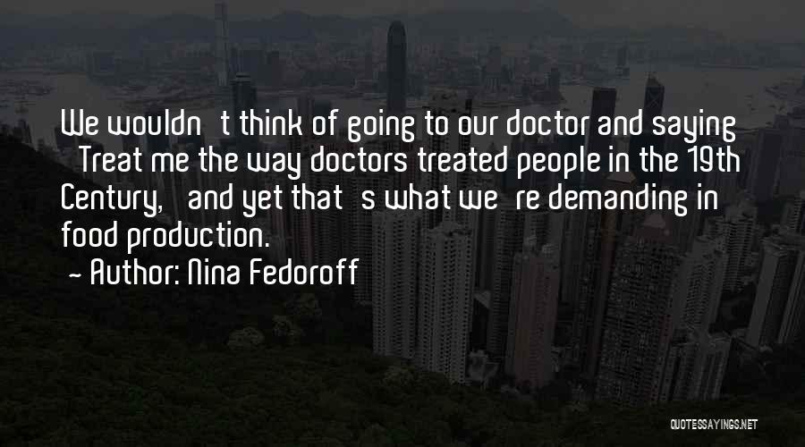 Food Treat Quotes By Nina Fedoroff