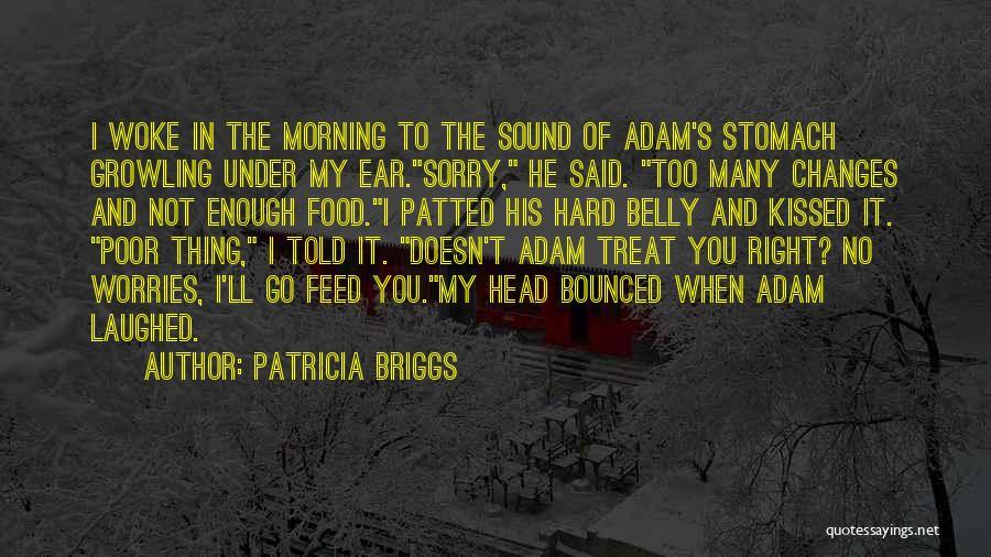 Food Treat Quotes By Patricia Briggs