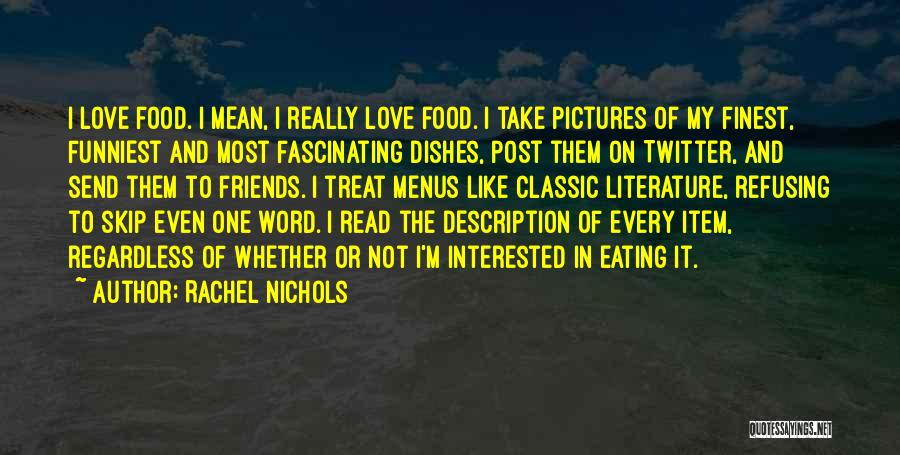 Food Treat Quotes By Rachel Nichols