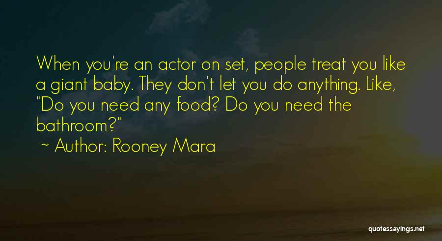 Food Treat Quotes By Rooney Mara