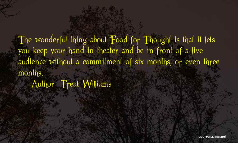 Food Treat Quotes By Treat Williams