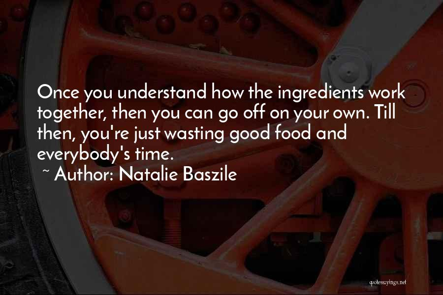 Food Wasting Quotes By Natalie Baszile