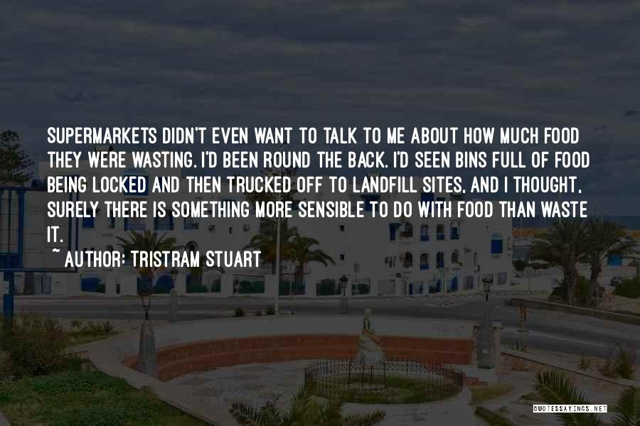 Food Wasting Quotes By Tristram Stuart