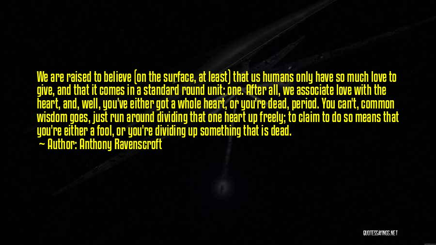 Fool To Believe Quotes By Anthony Ravenscroft